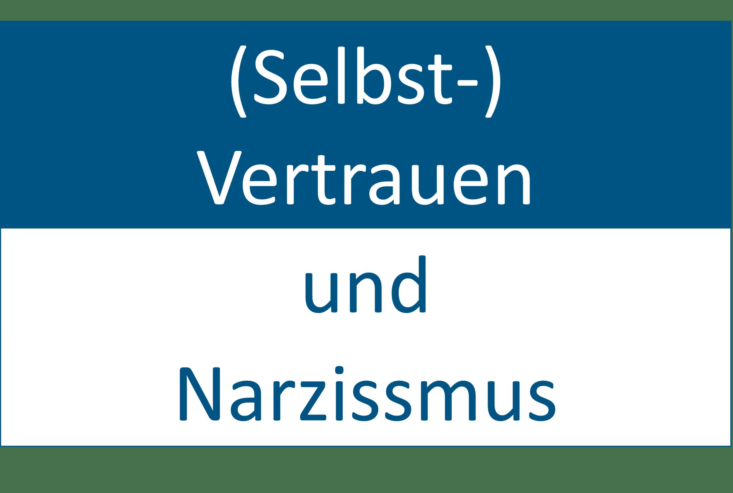 (Selbst-)Vertrauen und Narzissmus powernavi ecosystems of trust